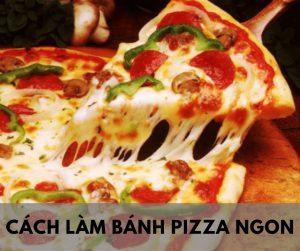 cach-lam-banh-pizza-ngon
